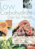 Low Carbohydrate Cookbook: Lose Weight and Improve Your Health the Easy Way with This Clever...