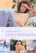 50 Natural Ways to Cure a Headache