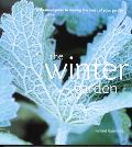 Winter Garden A Seasonal Guide to Making the Most of Your Garden