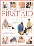 Practical Guide to First Aid Fast and Effective Emergency Care