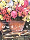 Country Style for the Home Traditional Foods, Country Crafts and Natural Decorations
