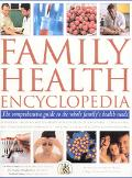 Family Health Encyclopedia The Comprehensive Guide to the Whole Family's Health Needs