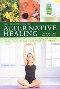 Handbook Of Alternative Healing A Safe and Comprehensive Guide to Using Nature's Remedies Fr...