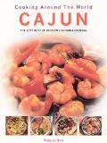 Cooking Around The World Cajun The Very Best Of Modern Louisiana Cooking