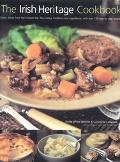 Irish Heritage Cookbook Classic Dishes From The Emerald Isle The History, Traditions And Ing...