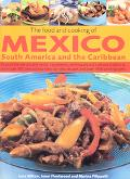 The Food and Cooking of Mexico, South American and the Caribbean