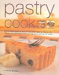 PASTRY COOK The Complete guide to the art of successful pastry making with step-by-step tech...
