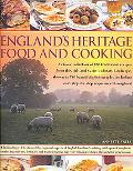 England's Heritage Cookbook A Regional Guide to the Classic Dishes, Tastes and Culinary Trad...