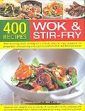 400 Wok and Stir-fry Recipes Discover the Delights and Simplicity of Successful Stir-fry Coo...