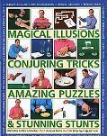 Magical Illusions, Conjuring Tricks, Amazing Puzzles and Stunning Stunts Nick Einhorn Teache...