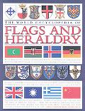 The World Encyclopedia of Flags & Heraldry