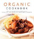 Organic Cookbook: Making the Most of Fresh and Seasonal Produce: 150 Deliciously Healthy Rec...
