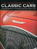 The Illustrated Encyclopedia of Classic Cars: A Celebration of the Classic Car from 1945 to ...