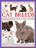 The Illustrated Enc of Cat Breeds - Alan Edwards: A full-color photographic guide to 300 lea...