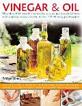 Vinegar and Oil: Nature's magic: the ultimate practical guide to the incredible powers of vi...