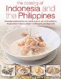 Cooking of Indonesia & the Philippines: Sensational Dishes from an Exotic Cuisine, with 150 ...