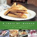 Taste of Ireland: Discover the Essence of Irish Cooking with 30 Classic Recipes Shown in 130...