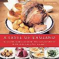 Taste of England: The Essence of English Cooking, with 30 Classic Recipes Shown in 120 Evoca...