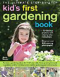 Kids' First Gardening Book : Fantastic Gardening Ideas for 5-12 Year Olds, from Growing Frui...