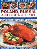 The Illustrated Food and Cooking of Poland, Russia and Eastern Europe: Discover the Cuisines...