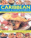Caribbean, Central &: South America, Illustrated Food &: Cooking of: Tropical Cuisines...