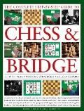 Complete Step-by-Step Guide to Chess and Bridge : How to play, winning strategies, rules and...