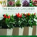 Indoor Gardener : Creative designs for Plants in the Home, with 125 Inspirational Pictures