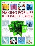 Practical Step-by-Step Guide to Making Pop-Ups and Novelty Cards : A How-To Guide to the Art...