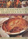 My Grandmother's Family Kitchen: 200 recipes from a traditional Kitchen : Old-fashioned cook...