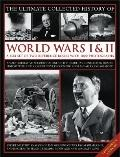 Ultimate Collected History of World Wars I and II : A Box Set of Two Reference Books