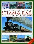 The Complete Visual History of Steam & Rail: The ultimate two-book railway collection with 1...
