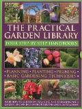 Practical Gardening Library : Planning, Planting, Pruning, Basic Gardening Techniques: four how-to books with 3,400 photographs and Illustrations