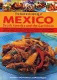 The Food and cooking of Mexico: South America and the Caribbean (Food & Cooking of)