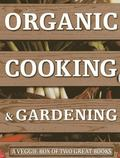 Organic Cooking and Gardening : A Veggie Box of Two Great Books