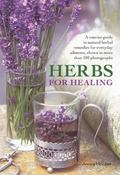 Herbs for Healing : A Concise Guide to Natural Herbal Remedies for Everyday Ailments, Shown ...