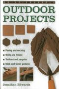 Do-It-Yourself Outdoor Projects : A Practical Guide to Planning and Shaping Your Garden, and...
