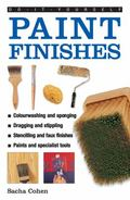 Do-It-Yourself Paint Finishes : A Guide to Achieving Creative and Decorative Paint Effects T...