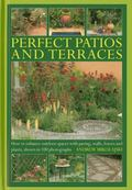 Perfect Patios and Terraces : How to Enhance Outdoor Spaces with Paving, Walls, Fences and P...