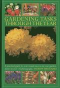 Gardening Tasks Through the Year : A Practical Guide to Year-Round Success in Your Garden