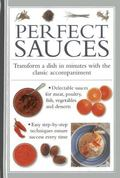 Perfect Sauces : Transform a Dish in Minutes with the Classic Accompaniment