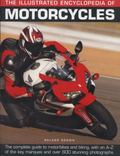 Illustrated Encyclopedia of Motorcycles : The Complete Guide To Motorbikes and Biking, With ...