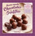 Home-Made Chocolates and Truffles : 20 Traditional Recipes for Shaped, Filled and Hand-Dippe...