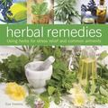 Herbal Remedies : Using Herbs for Stress Relief and Common Ailments