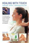 Healing with Touch : Massage, Shiatsu, Reflexology and Reiki