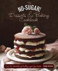 No Sugar! Desserts and Baking Book : Over 65 Delectable yet Healthy Sugar-Free Treats