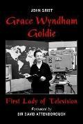 Grace Wyndham Goldie, First Lady of Tele