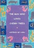 The man Who Loved Cherry Trees