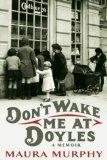 Don't Wake Me at Doyles