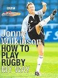 Jonny Wilkinson How to Play Rugby My Way