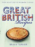 Great British Recipes: Traditional Dishes from Roast Beef to Apple Crumble